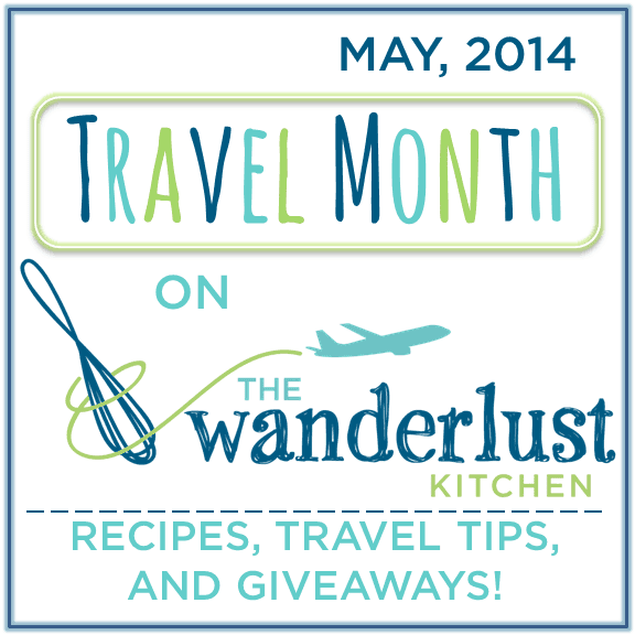 Travel Month on The Wanderlust Kitchen