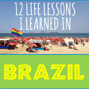 12 Life Lessons I Learned in Brazil
