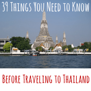 39 Things You Need to Know Before Traveling to Thailand