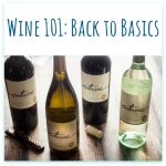 Wine 101: Back to Basics