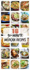 18 (30-Minute) Mexican Recipes!