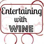 Wine 103: Entertaining with Wine