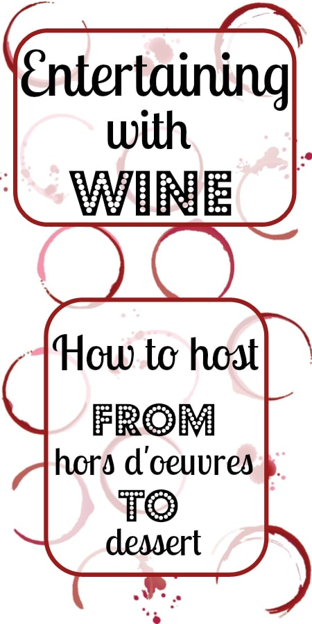 Wine 103: Entertaining with Wine. How to host the perfect dinner party with wine pairings through each course!