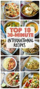 Top 10 (Thirty Minute!) International Recipes