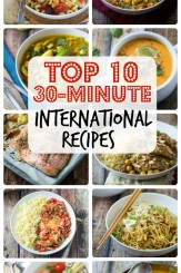 The top 10 foreign, ethnic, and international 30 minute recipes on The Wanderlust Kitchen!
