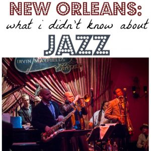 New Orleans: What I Didn't Know About Jazz