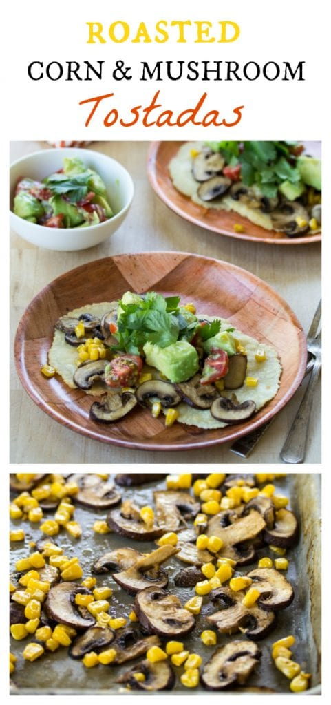 Vegan Roasted Corn and Mushroom Tostadas - quick, easy, and oh-so-delicious!