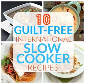 10 Guilt-Free International Slow Cooker Recipes