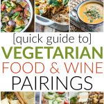 Quick Guide to Vegetarian Wine Pairings