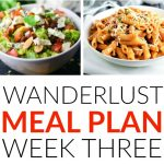 Wanderlust Meal Plan – Week 3