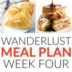 Wanderlust Meal Plan – Week 4