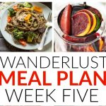 Wanderlust Meal Plan – Week 5