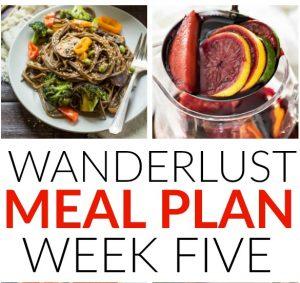 Wanderlust Meal Plan – Week 5
