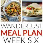 Wanderlust Meal Plan – Week 6