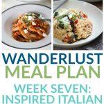 Inspired Italian Recipes – Week 7 – Wanderlust Meal Plan