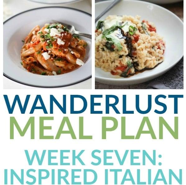 Inspired Italian Recipes - Week 7 - Wanderlust Meal Plan