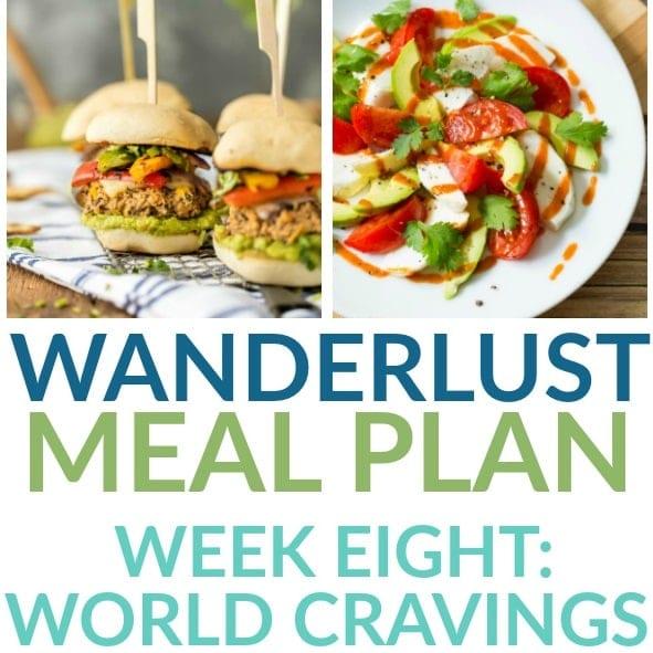 World Cravings - Week 8 - Wanderlust Meal Plan