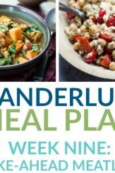 Make Ahead Meatless - Week 9 - Wanderlust Meal Plan
