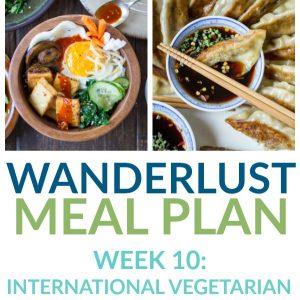 International Vegetarian – Week 10 – Wanderlust Meal Plan