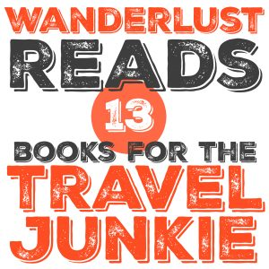 Books for the Travel Junkie in Your Life