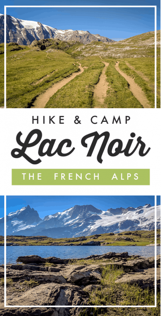 Camp and Hike to Lac Noir in the beautiful French Alps
